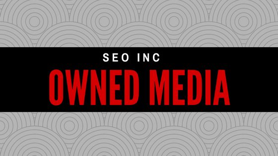 Owned Media - SEO Inc.