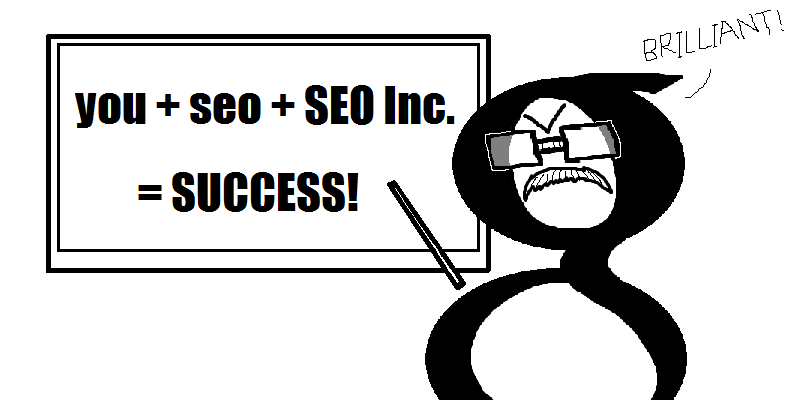 Brilliant! you plus SEO Inc equals success. What is SEO?