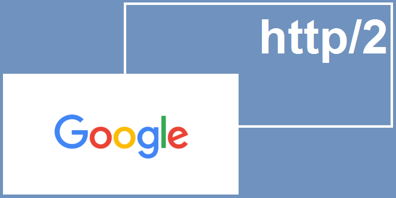"The Google logo in the foreground, laid against a blue box containing the term ""HTTP/2"" in white."