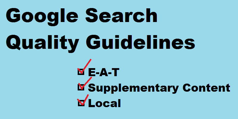 The Google search quality guidelines were updated, with a number of changes and clarifications made to E-A-T, Supplementary Content, and Local.
