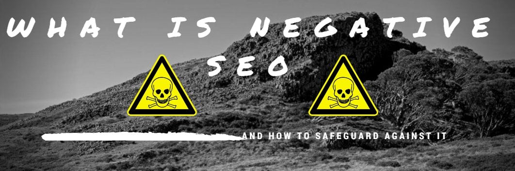 What is Negative SEO and how to safeguard against it